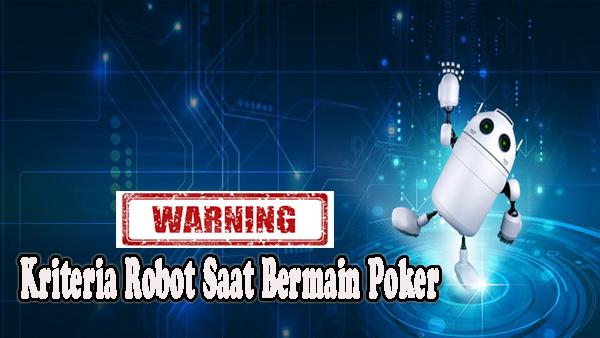 Kriteria-Robot-Saat-Bermain-Poker